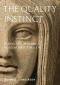 Quality Instinct Seeing Art Through a Museum Directors Eye
