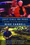 Just Call Me Mike A Journey to Actor & Activist - Signed Edition