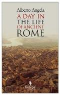 Day in the Life of Ancient Rome Daily Life Mysteries & Curiosities