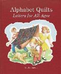 Alphabet Quilts: Letters for All Ages