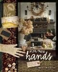 With These Hands: 19th Century Inspired Primitive Projects for Your Home