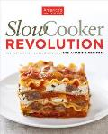 Slow Cooker Revolution One Test Kitchen 30 Slow Cookers 200 Amazing Recipes