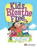 Kids Breathe Free (145c): A Parents' Guide for Treating Children with Asthma