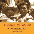 Cesar Chavez A Photographic Essay