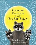 Chester Raccoon & The Big Bad Bully