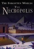 The Necropolis: The Forgotten Worlds, Book 3