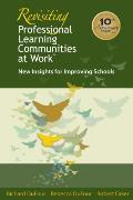 Revisiting Professional Learning Communities at Work New Insights for Improving Schools