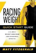 Racing Weight Quick Start Guide A 4 Week Weight Loss Plan for Endurance Athletes