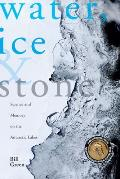 Water Ice & Stone Science & Memory on the Antarctic Lakes