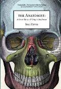 Anatomist A True Story of Grays Anatomy