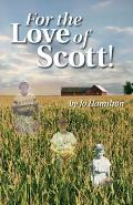 For the Love of Scott!