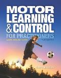 Motor Learning & Control For Practitioners