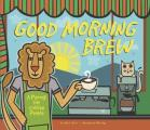 Good Morning Brew A Parody for Coffee People