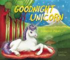 Goodnight Unicorn A Magical Parody