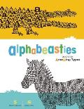 Alphabeasties & Other Amazing Types