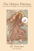 The Hebrew Priestess: Ancient and New Visions of Jewish Women's Spiritual Leadership