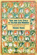 Time and the Life Cycle in Talmud and Midrash. Socio-Anthropological Perspectives
