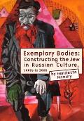 Exemplary bodies; constructing the Jew in Russian culture since the 1880s