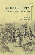 German Jewry: Between Hope and Despair