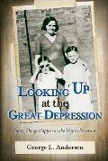 Looking Up at the Great Depression: A Funny Thing Happened on the Way to Decorum