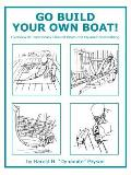 Go Build Your Own Boat!: Overview of Traditionally Planked Boats and Plywood Boatbuilding