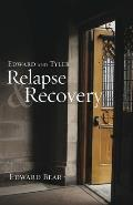 Edward and Tyler Relapse & Recovery