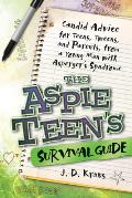Aspie Teens Survival Guide Teen To Teen Advice from a Young Man with Aspergers Syndrome