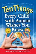 Ten Things Every Child with Autism Wishes You Knew Second Edition