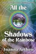 All the Shadows of the Rainbow