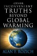 Other Inconvenient Truths Beyond Global Warming