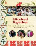 Stitched Together: Fresh Projects and Ideas for Group Quilting