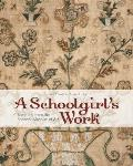 A Schoolgirl's Work: Samplers from the Spencer Museum of Art