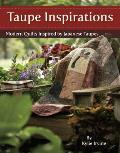 Taupe Inspirations: Modern Quilts Inspired by Japanese Taupes