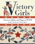 Victory Girls Patriotic Quilts & Rugs of WWII