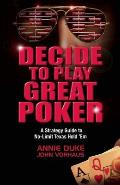 Decide to Play Great Poker: A...