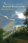 Ageing Has a Silver Lining: Second Edition: ....Coping with Rainy Days