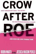 Crow After Roe: How Separate But Equal Has Become the New Standard in Women's Health and How We Can Change That