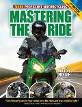 Mastering The Ride More Proficient Motorcycling 2nd Edition