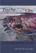 Psyche & the City: A Soul's Guide to the Modern Metropolis