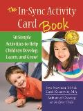 In Sync Activity Card Book 50 Simple Activities to Help Children Develop Learn & Grow