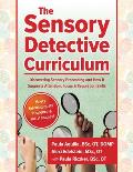 The Sensory Detective Curriculum: Discovering Sensory Processing and How It Supports Attention, Focus and Regulation Skills