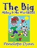 The Big Mikey & Me Workbook