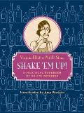 Shake em Up A Practical Handbook of Polite Drinking