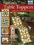 Granola Girl(r) Designs Nature's Table Toppers: 18 Table Toppers Celebrating Nature's Seasons