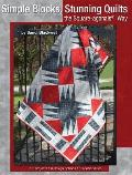 Simple Blocks Stunning Quilts the Square Agonals Way 6 Projects 3 Design Options 18 Possibilities