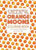 Cheerful Orange Moons Coloring Book