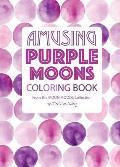 Amusing Purple Moons Coloring Book