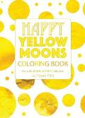 Happy Yellow Moons Coloring Book
