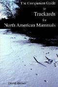 The Companion Guide to Trackards for North American Mammals