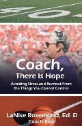 Coach, There Is Hope!: Avoiding Stress and Burnout from the Things You Cannot Control